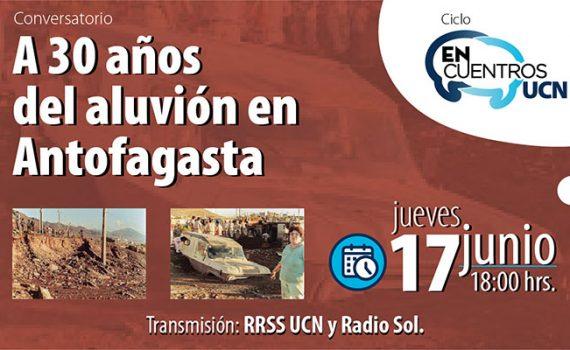 Encuentros UCN abordará el aluvión de Antofagasta en 1991